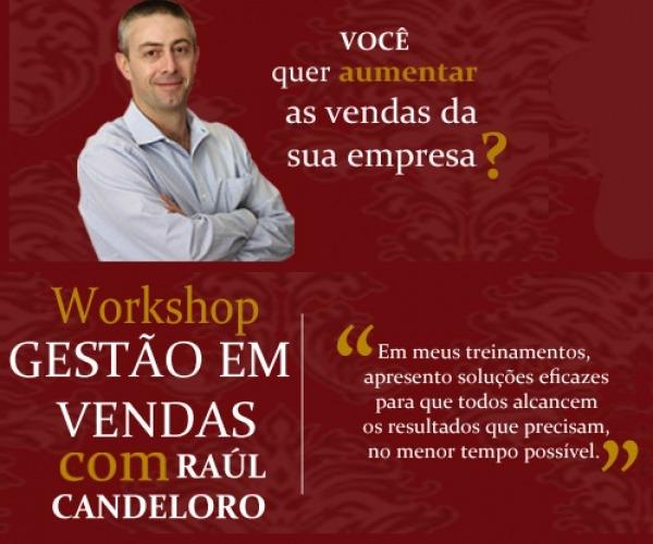 1º WORKSHOP GESTÃO EM VENDAS COM RAÚL CANDELORO, DA VENDA MAIS, EM ENCANTADO, RS