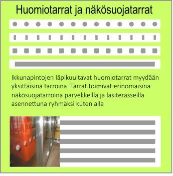 Lasipintojen huomiotarrat ja näkösuojatarrat