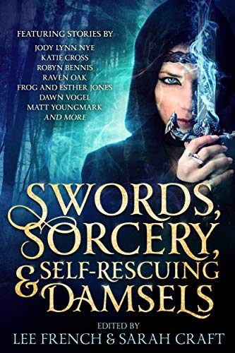Swords, Sorcery, & Self-Rescuing Damsels