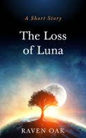 The Loss of Luna by Raven Oak
