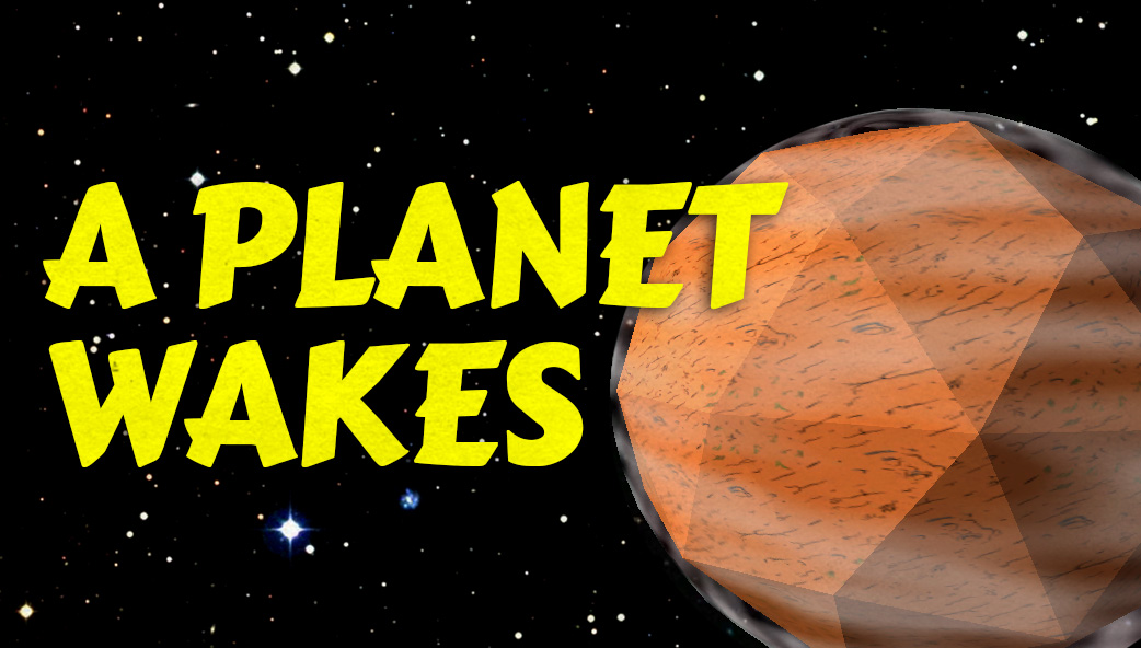 A Planet Wakes