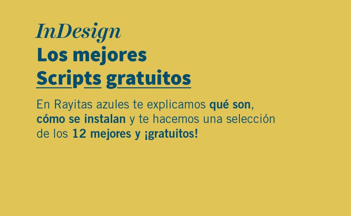 InDesign  Los mejores scripts gratuitos | Rayitas Azules | Diseño