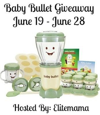 Baby Bullet Giveaway June 19- June 28