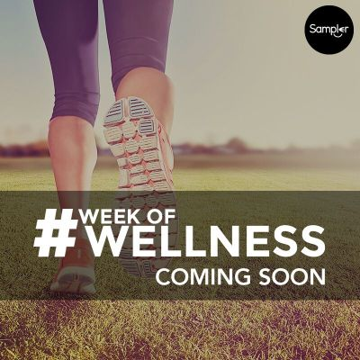 Sampler #WeekOfWellness Event RSVP TODAY!!