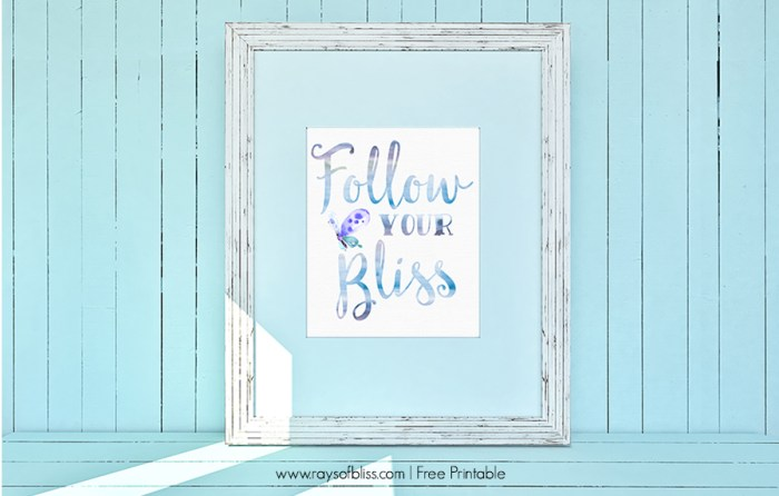 Follow Your Bliss Free Printable
