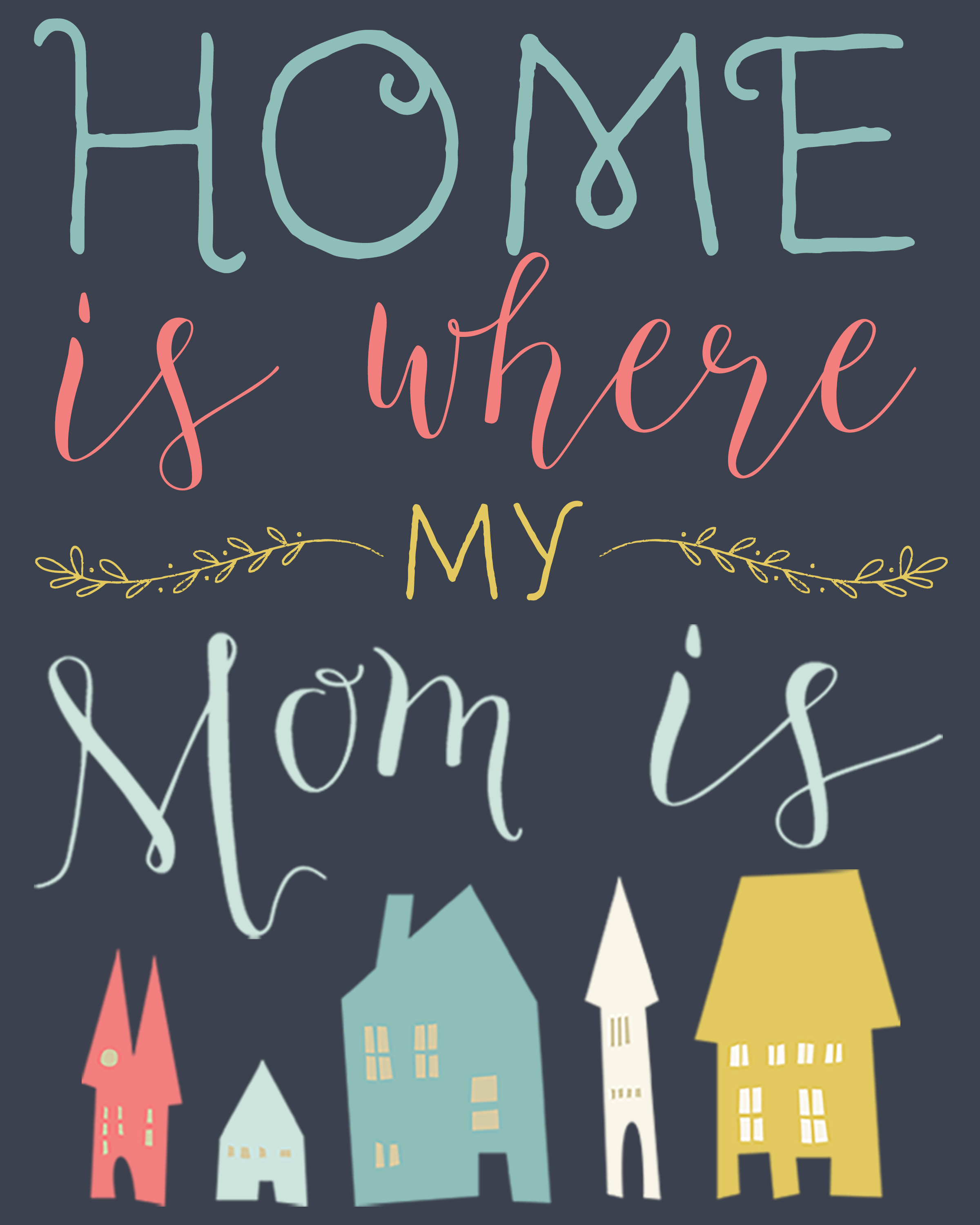 Home Is Where My Mom Is