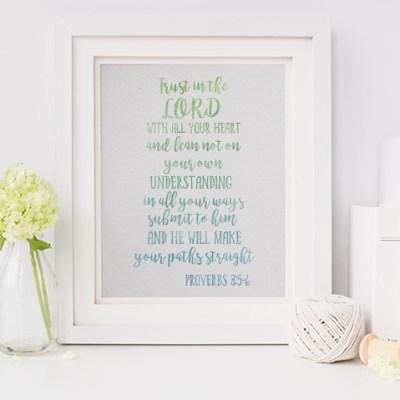 Bible Verse Free Printable – Proverbs 3:5-6