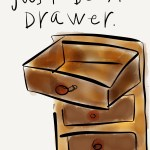 Just Be A Drawer