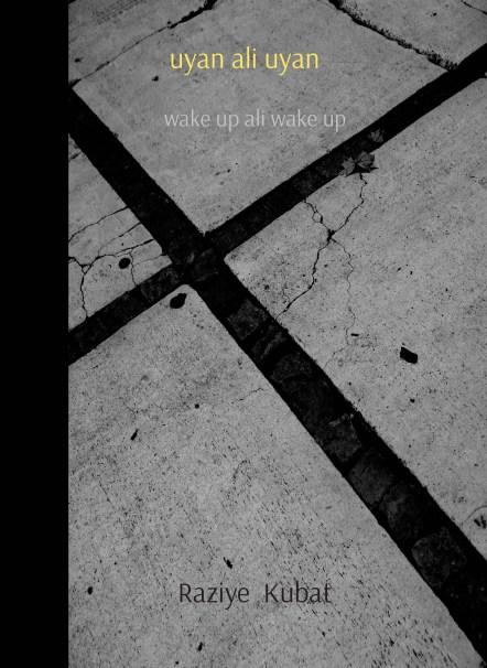uyan ali uyan / wake up ali wake up / raziye kubat