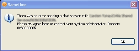 There was an error opening a chat session with User User/Organization/Server. Please try again later or contact your system administrator.Reason : 0x80000005