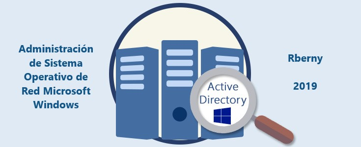 Administración de sistema operativo de red Microsoft Windows server Rberny 2021