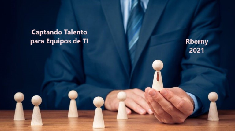 Captando Talento para Equipos de TI Rberny 2021