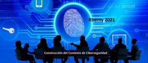 Construcción del Contexto de Ciberseguridad Rberny 2021