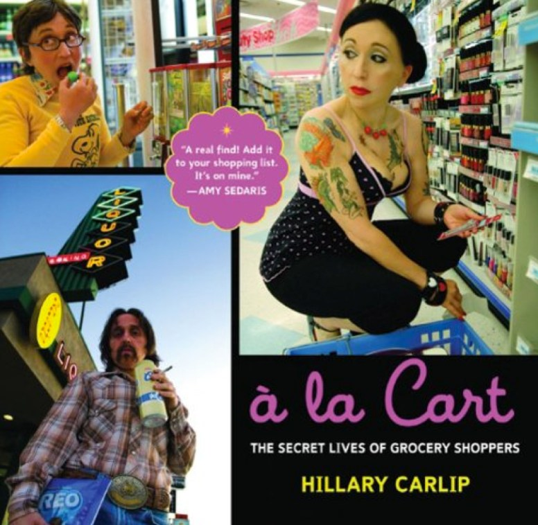 a la carte, the secret lives of grocery shoppers is a fun book written by and starring Hillary Carlip as 26 grocery shoppers.