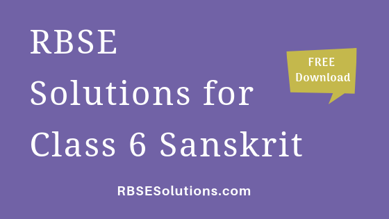 RBSE Solutions for Class 6 Sanskrit संस्कृत
