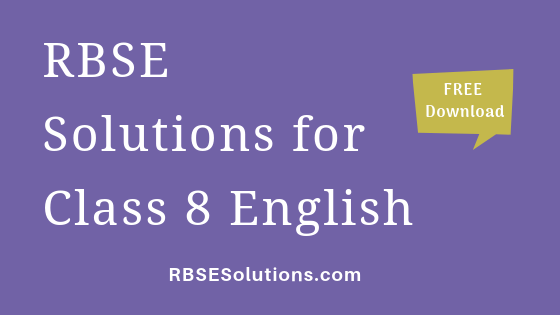 RBSE Solutions for Class 8 English अंग्रेज़ी
