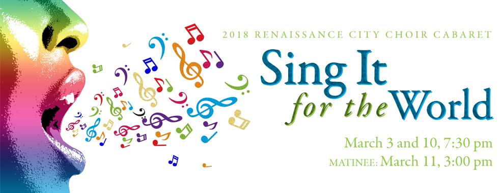 Renaissance City Choir 2018 Cabaret: Sing It for the World
