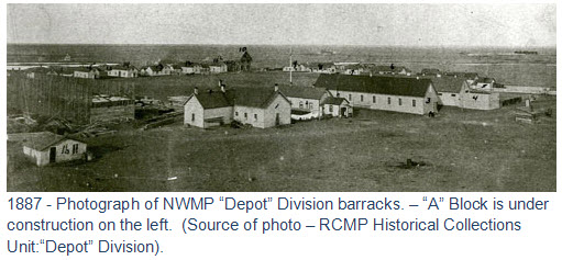 "1887 - Photograph of NWMP ""Depot"" Division barracks. – ""A"" Block is under  construction on the left.  (Source of photo – RCMP Historical Collections  Unit:""Depot"" Division)."
