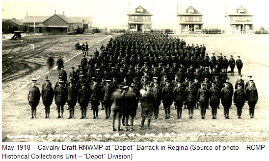 "May 1918 - Photograph of the Cavalry Draft RNWMP at ""Depot"" barracks in Regina (Source of photo - RCMP Historical Collections Unit - ""Depot"" Division)"