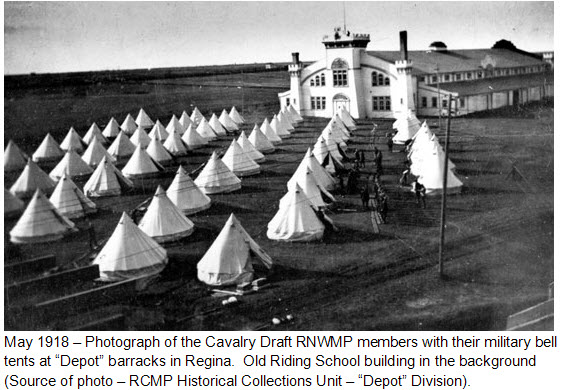 "May 1918 - Photograph of Cavalry Draft RNWMP tents at ""Depot"" barracks in Regina (Source of photo - RCMP Historical Collections Unit - ""Depot"" Division)."
