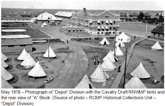"May 1918 - Photograph of the rear side of ""A"" Block and the Cavalry Draft RNMWP bell tents (Source of photo - RCMP Historical Collections Unit - ""Depot"" Division)."