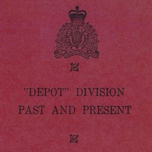 """Cover of the 1960 information booklet about the RCMP """"Depot"""" Division and its buildings (Source of photo - RCMP)."""