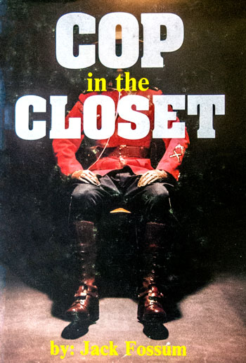 """Photograph of the book cover """"Cop In The Closet"""" by RCMP Veteran Jack Fossum."""