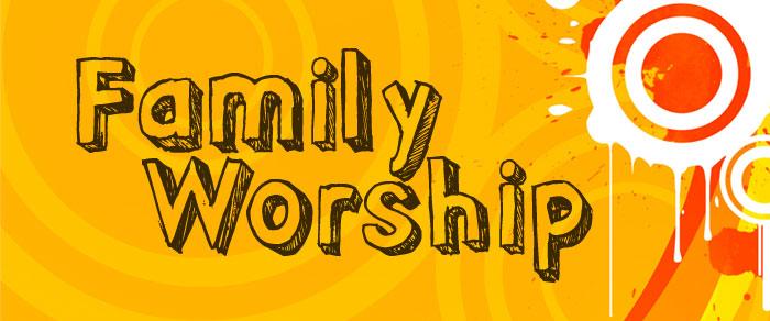 family woship