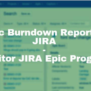 Epic Burndown Report in JIRA - Monitor JIRA Epic Progress