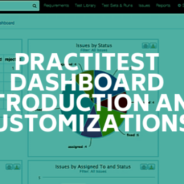 PractiTest Dashboard Introduction and Customizations