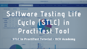 Software Testing Life Cycle (STLC) – PractiTest