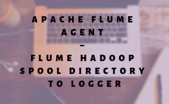 Apache Flume Agent – Flume Hadoop | Spool directory to logger