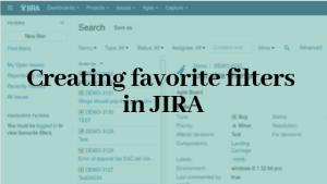 Creating favorite filters in JIRA – Filtering issues in JIRA