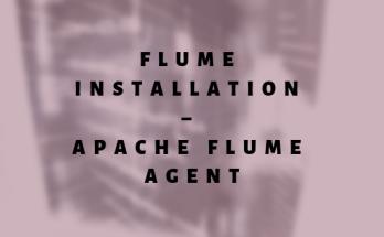 Flume Installation – Apache Flume Agent