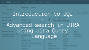 Introduction to JQL – Advanced search in JIRA – Jira Query Language