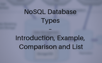 NoSQL Database Types – Introduction, Example, Comparison and List
