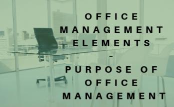 Office Management Elements – Purpose of Office Management