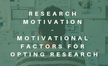 Research Motivation – Motivational factors for opting research
