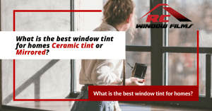What is the best window tint for homes?