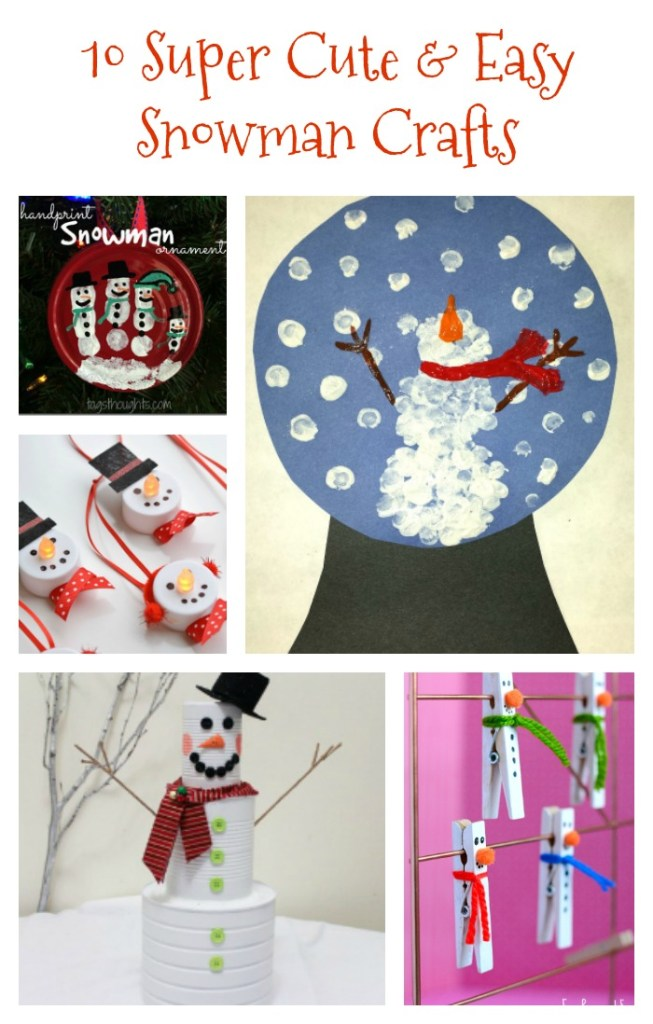 10 Super Easy and Fun Snowman Crafts to do with your kids this winter season!
