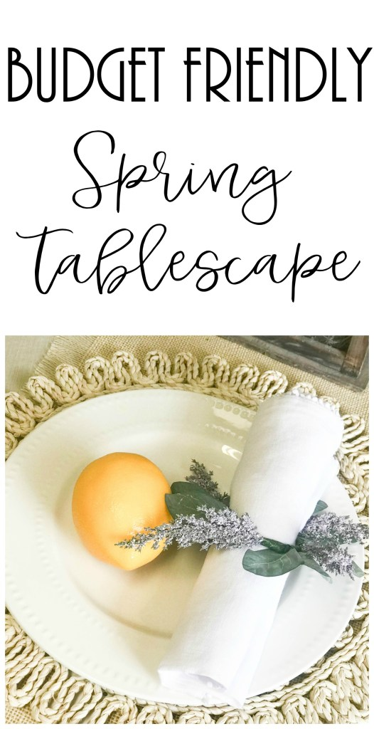 Easy, Budget Friendly Spring Tablescape!