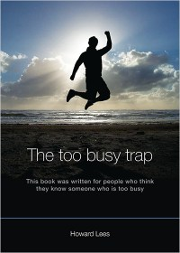 The Too Busy Trap
