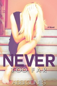 Review….Never Too Far by Abbi Glines