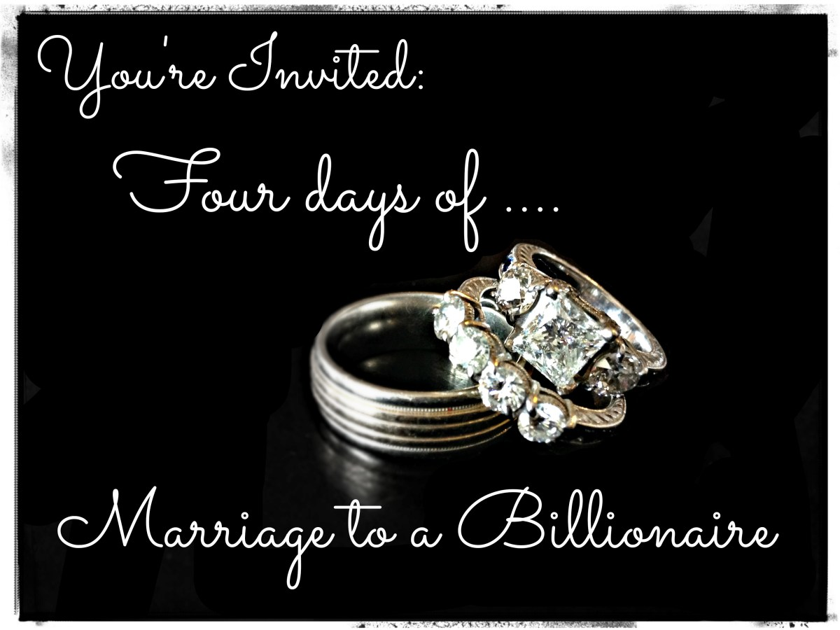 Four Days of Marriage to a Billionaire Event… Guest Post