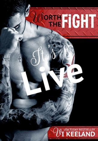 Worth the Fight -It's Live