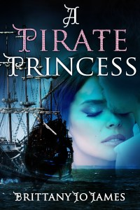 A Pirate Princess by Brittany Jo James…Book Spotlight & Giveaway