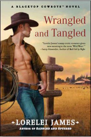 Read-Love-Blog's Cowboy Summer…Selene Reviews Wrangled and Tangled: A Blacktop Cowboys Novel by Lorelei James