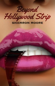 Beyond Hollywood Strip by Shamron Moore….Book Spotlight & Giveaway