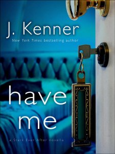 Have Me by J. Kenner…Blog Tour Stop & Excerpt