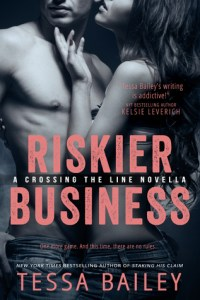 Riskier Business by Tessa Bailey…ARC Review